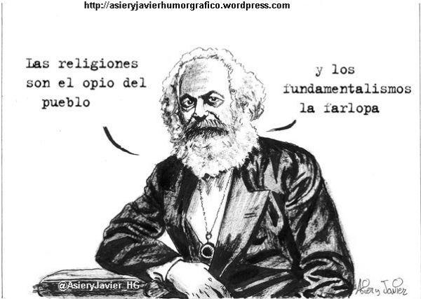 La religión es el opio del pueblo. Y los fundamentalismos...