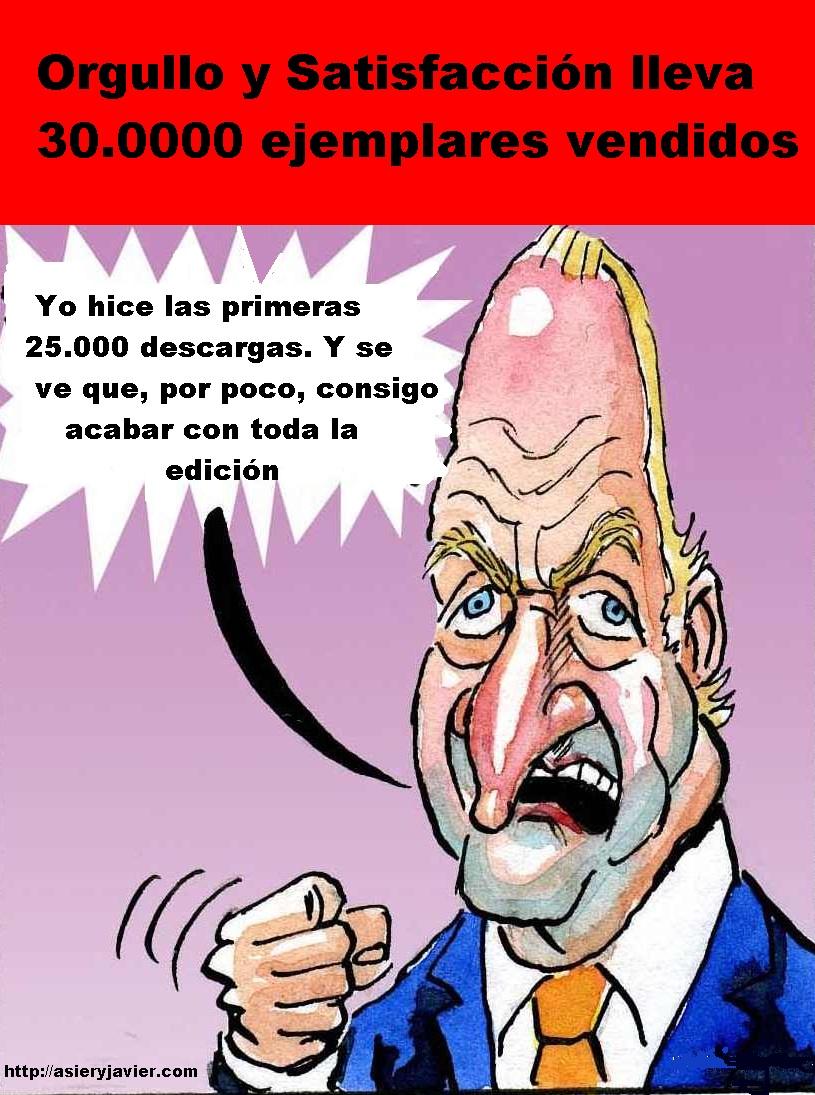 """Juan Carlos de Borbón explica las 30.000 descargas del cómic online """"Orgullo y Satisfacción"""". Viñeta, caricatura."""